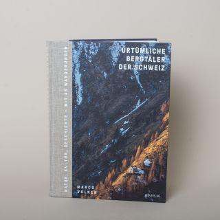 Urtümliche Bergtäler der Schweiz