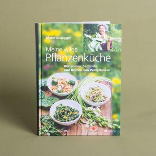Meine wilde Pflanzenküche von Hans-Peter Siffert & Meret Bissegger