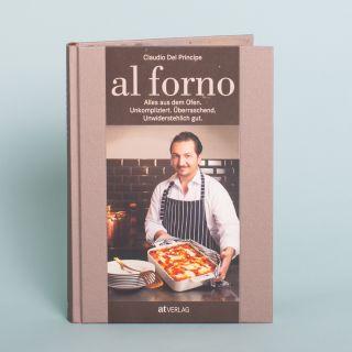Al Forno: Alles aus dem Ofen von Claudio Del Principe