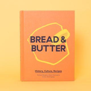 Bread & Butter: History, Culture, Recipes