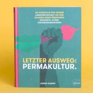 Letzter Ausweg: Permakultur von Jonas Gampe