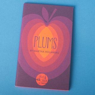 Vol 9: Plums by Martha Holmberg