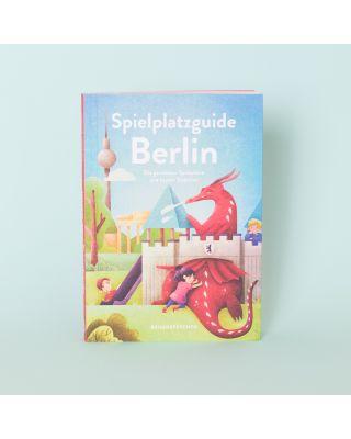 Spielplatz Guide Berlin: Mit den Genialsten Spielplätzen und Besten Eisdielen